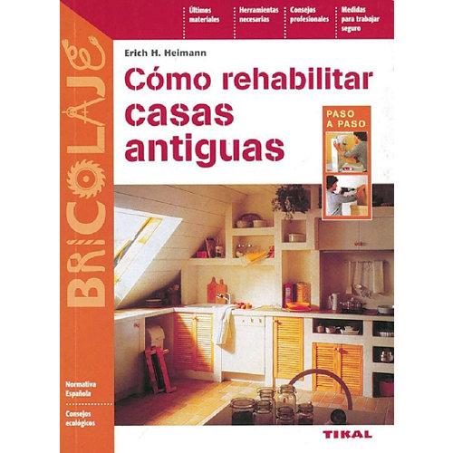 Libro como rehabilitar casas antiguas